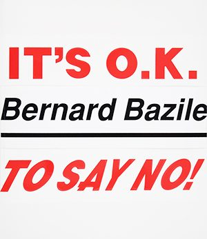 bernard bazile <br>it's o.k to say no!
