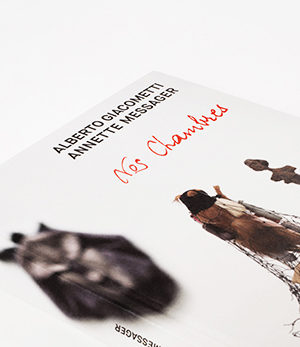 ALBERTO GIACOMETTI / ANNETTE MESSAGER<br>nos chambres