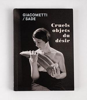 Giacometti/sade<br>cruels objets du désir